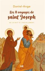 Les 8 voyages de saint Joseph - De la nuit à l'enciellement
