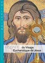 Rosaire du Visage Eucharistique de Jésus (livret)