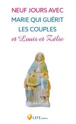 Neuf jours avec Marie qui guérit les couples et Louis et Zélie