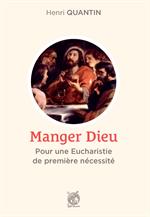 Manger Dieu - Pour une Eucharistie de première nécessité