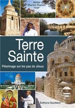 Terre Sainte, pèlerinage sur les pas de Jésus