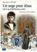 Un ange pour Jésus, Guy de Fontgalland - Petits Pâtres