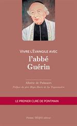 Vivre l'évangile avec l'abbé Guérin - Le premier curé de Pontmain