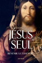 Jésus seul - Revenir à l'essentiel
