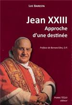 Jean XXIII Approche d'une destinée