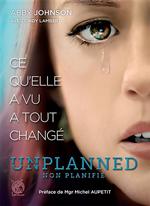 Ce qu'elle a vu a tout changé - Unplanned, non plannifié