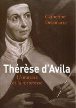 Thérèse d'Avila L'oratoire et la Forteresse