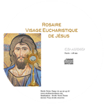 CD Audio rosaire du Visage Eucharistique de Jésus