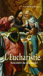 L'Eucharistie - Rencontre du Ressucité