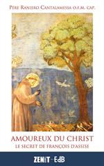 Amoureux du Christ - Le secret de François d'Assise
