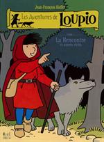 Les aventures de Loupio Tome 1 La Rencontre...