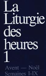 Liturgie des Heures Tome 1