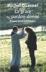 La grâce du pardon donné - Propos d'un confesseur