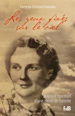 Les yeux fixés sur le ciel - Journal spirituel d'une mère de famille
