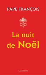Pape François : La nuit de Noël - Le Bon Présage de la Crèche