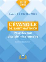 L'évangile de Saint Mathieu pour devenir disciple missionnaire