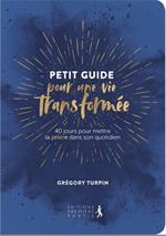 Petit guide pour une vie transformée