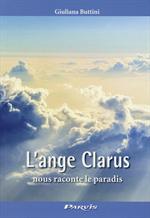 L'ange Clarus nous raconte le paradis *