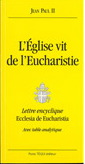 Encyclique, l'Eglise vit de l'Eucharistie