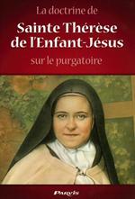 La doctrine de Ste Thérèse de l'Enfant-Jésus sur le purgatoire
