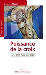 Puissance de la Croix - L'Amour fou de Dieu