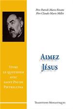 Aimez Jésus ! Vivre le quotidien avec saint Padre Pio de Pietrelcina