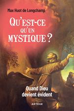 Qu'est-ce qu'un mystique ? - Quand Dieu devient évident