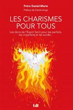 Les charismes pour tous - Les dons de l'Esprit-Saint...