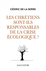 Les chrétiens sont-ils responsables de la crise écologique ?