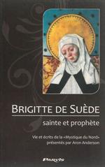 Brigitte de Suède, Sainte et Prophète - Vie et écrits