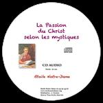 CD audio - La Passion du Christ selon les mystiques