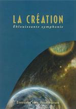 La Création, éblouissante symphonie