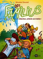 BD Les familius, attention, enfants serviables ! - Tome 3