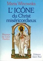 L'Icône du Christ Miséricordieux selon sainte Faustine