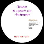 CD audio - Les prières de guérison de Medjugorje