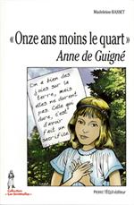 Onze ans moins le quart (Anne de Guigné)