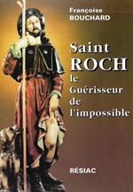 Saint Roch - le guérisseur de l'impossible
