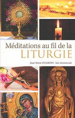 Méditations au fil de la Liturgie