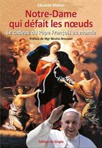 Notre-Dame qui défait les noeuds - Le cadeau du Pape François au monde