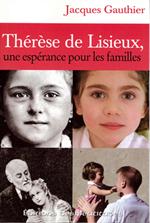 Thérèse de Lisieux une espérance pour les Familles
