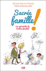 Sacrée famille ! Les sept vérités du bonheur familial