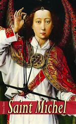 """Saint Michel """"Qui est comme Dieu"""""""