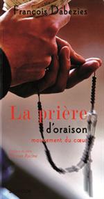 La prière d'oraison mouvement du coeur