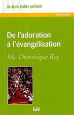 De l'adoration à l'évangélisation - Mgr Rey PTS S 1-49