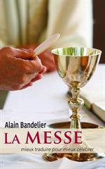 La Messe - Mieux traduire pour mieux célébrer