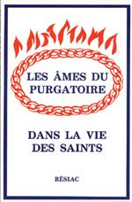 Les Ames du Purgatoire dans la vie des Saints