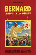Bernard Le Heraut de la Chrétienté