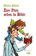 Etre Père selon la Bible