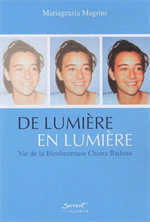 De lumière en lumière, vie de la bienheureuse Chiara Badano