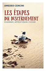 Les étapes du discernement - Examiner, approfondir, choisir